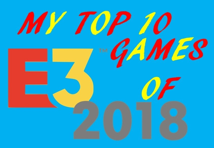 TOP 10 GAMES OF E3 2018 FEATURE IMAGE